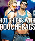 """Hot Chicks with Douchebags"""